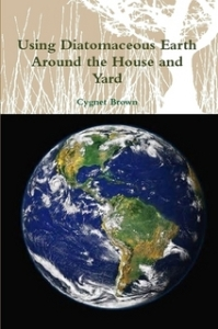 http://www.lulu.com/shop/cygnet-brown/using-diatomaceous-earth-around-the-house-and-yard/paperback/product-22506919.html